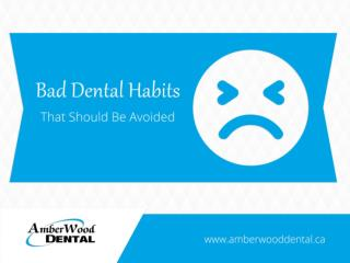 Bad Dental Habits That Should Be Avoided