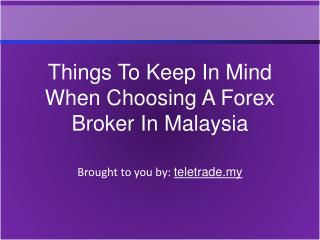 Things To Keep In Mind When Choosing A Forex Broker In Malay