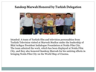Sandeep Marwah Honored by Turkish Delegation
