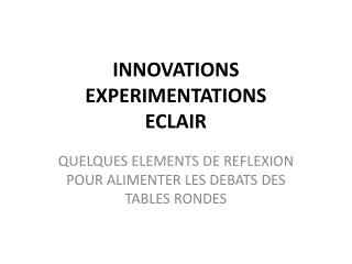 INNOVATIONS EXPERIMENTATIONS ECLAIR
