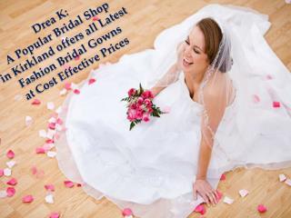Drea K: A Popular Bridal Shop in Kirkland