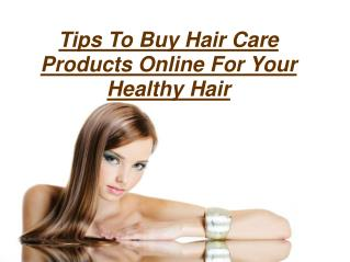 Tips To Buy Hair Care Products Online For Your Healthy Hair