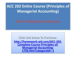 ACC 202 Entire Course (Principles of Managerial Accounting)
