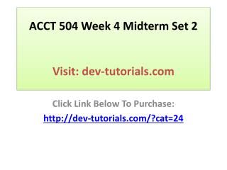 ACCT 504 Week 4 Midterm Set 2