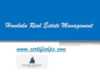 Honolulu Real Estate Management - www.certifiedps.com