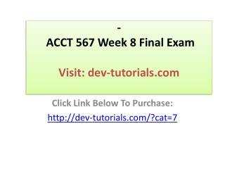 ACCT 567 Week 8 Final Exam