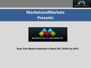Guar Gum Market - Global Trends & Forecasts to 2019
