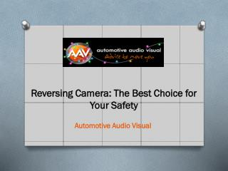 Reversing Camera: The Best Choice for Your Safety
