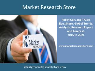 Global Robot Cars and Trucks  Market Shares, 2015-2021