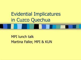 Evidential Implicatures  in Cuzco Quechua