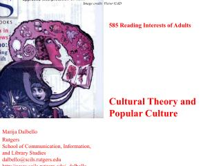 585 Reading Interests of Adults      Cultural Theory and Popular Culture
