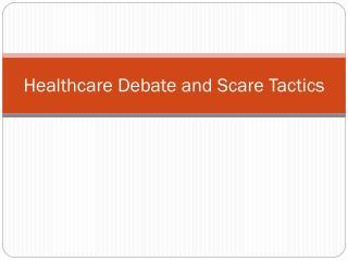 Healthcare Debate and Scare Tactics