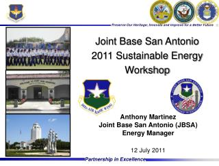 Anthony Martinez  Joint Base San Antonio JBSA Energy Manager  12 July 2011