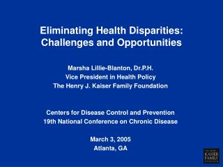 Eliminating Health Disparities: Challenges and Opportunities