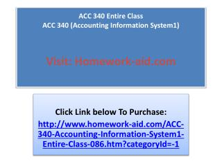 ACC 340 Entire Class ACC 340 (Accounting Information System1