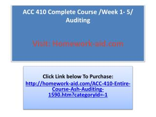 ACC 410 Entire Course - Ash (Auditing )
