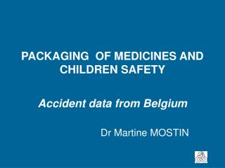 PACKAGING  OF MEDICINES AND CHILDREN SAFETY