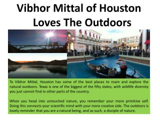 Vibhor Mittal of Houston_Loves The Outdoors