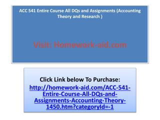 ACC 541 Entire Course All DQs and Assignments (Accounting Th