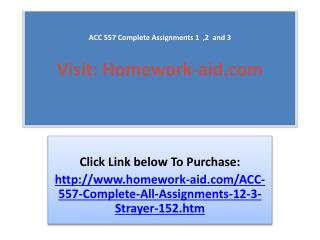 ACC 557 Complete Assignments 1  ,2  and 3