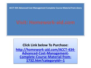 ACCT 434 Advanced Cost Management Complete Course Material f