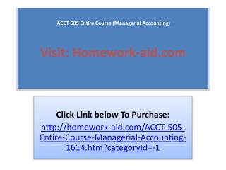 ACCT 505 Entire Course (Managerial Accounting)