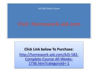 AJS 582 Entire Course