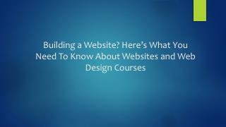 Building a Website? Here�s What You Need To Know About Websi