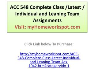 ACC 548 Complete Class /Latest / Individual and Leaning Team