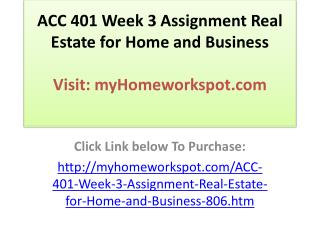 ACC 401 Week 3 Assignment Real Estate for Home and Business
