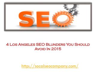 4 Los Angeles SEO Blunders You Should Avoid In 2015