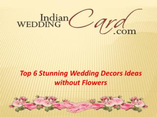 Wedding Decors Ideas without Flowers