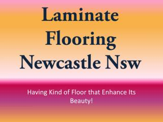 Laminate Flooring Newcastle Nsw Having Kind of Floor that En