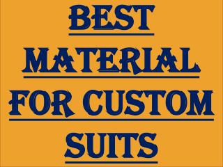 The Best Material For Custom Suits