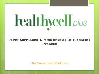 Sleep Supplements- Some Medication to Combat Insomnia