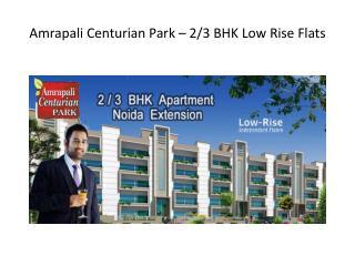 3 BHK Low Rise flats in Amrapali Centurian Park Noida