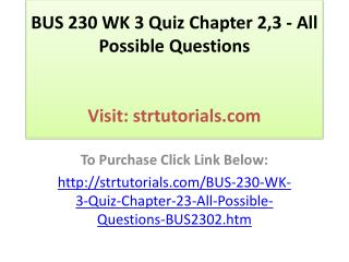 BUS 230 WK 3 Quiz Chapter 2,3 - All Possible Questions