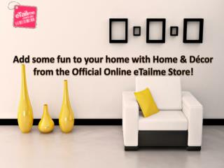 Add some fun to your home with Home & Décor from the Officia