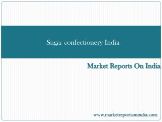 Sugar confectionery India