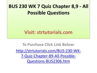 BUS 230 WK 7 Quiz Chapter 8,9 - All Possible Questions
