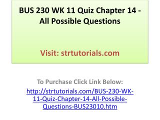BUS 230 WK 11 Quiz Chapter 14 - All Possible Questions