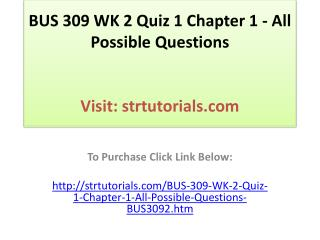 BUS 309 WK 2 Quiz 1 Chapter 1 - All Possible Questions