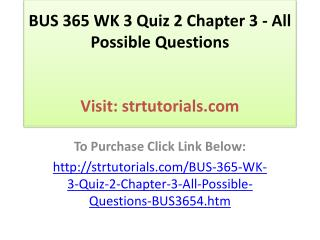 BUS 365 WK 3 Quiz 2 Chapter 3 - All Possible Questions