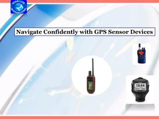 Navigate Confidently with GPS Sensor Devices