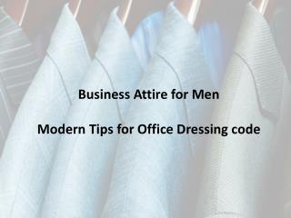 Business Attire for Men – Modern Tips for Office Dressing co