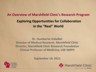 An Overview of Marshfield Clinic s Research Program   Exploring Opportunities for Collaboration in the  Real  World
