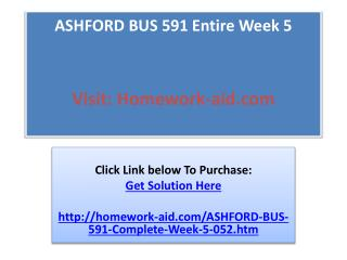 ASHFORD BUS 591 Entire Week 5