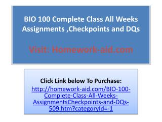 BIO 100 Complete Class All Weeks Assignments ,Checkpoints an
