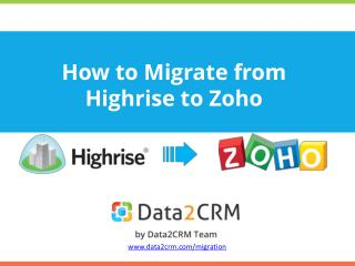 Highrise to Zoho: Efficient Guide to A Direct Data Switch