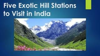 Five Exotic Hill Stations in India